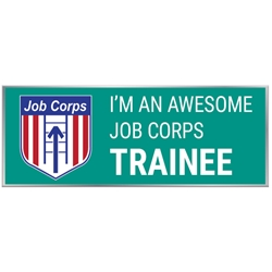 "Awesome Job Corps Trainee Pin with Logo - Teal 1"" x 0.38"" UP100 REC-65,UP100 REC65,Laminated,Digital,Pin,1"",x,0.38"",Job Corps"
