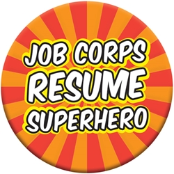 "Resume Superhero Button - Orange Burst 2.25"" EB090L,EB090L,Celluloid,Button,2.25"",Job Corps"